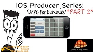 iOS Producer Series: iMPC For Dummies (Part 2) @BruhLuuhMusic @Akai_Pro @Retronyms