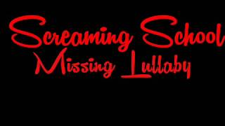 Download Mp3 Screaming School - Missing Lullaby