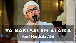 AZZAHIR TERBARU!! YA NABI SALAM ALAIKA HABIB BIDIN VERSI SHOLAWAT MUSTHAFA ATEF