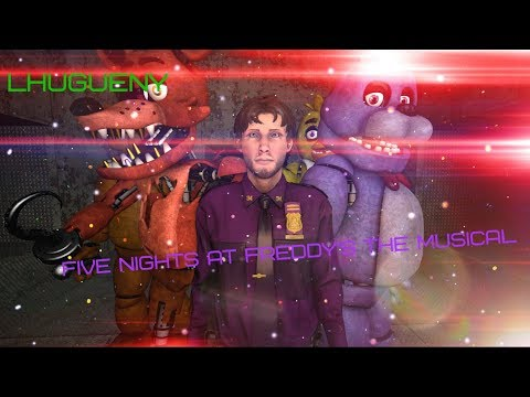 ♪ FIVE NIGHTS AT FREDDY'S THE MUSICAL LHUGUENY