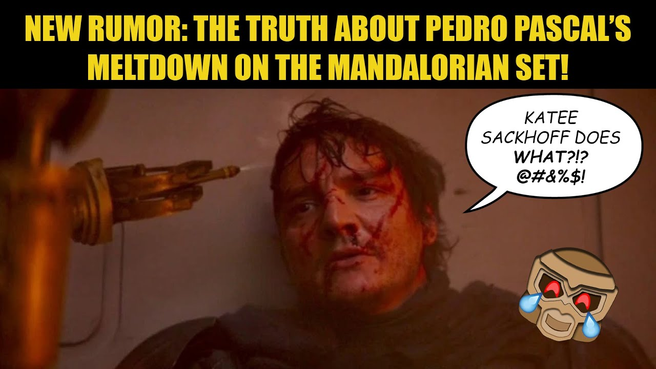 New Mandalorian Rumor | Pedro Pascal's MELTDOWN | Details REVEALED