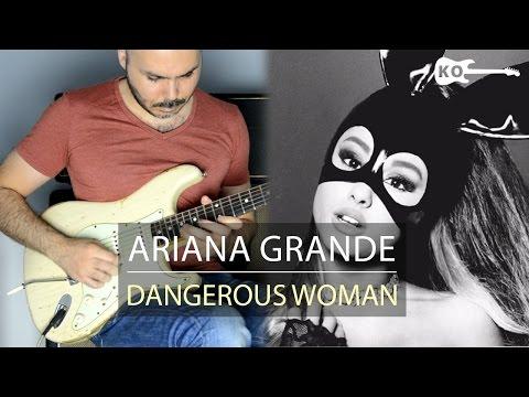 Ariana Grande - Dangerous Woman - Electric Guitar Cover by Kfir Ochaion