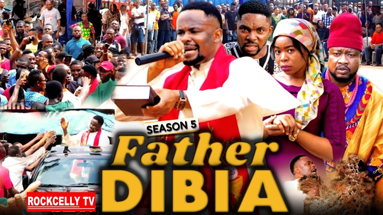 Download FATHER DIBIA SEASON 5 (New Movie)   2019 NOLLYWOOD MOVIES