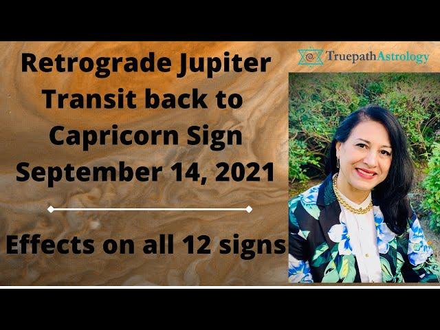 Retrograde Jupiter Transit back to Capricorn sign   September 14, 2021   Effects on all 12 signs
