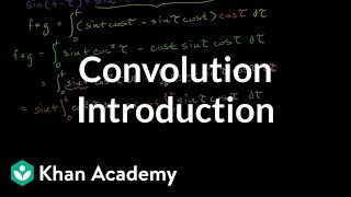 Introduction to the convolution | Laplace transform | Differential Equations | Khan Academy