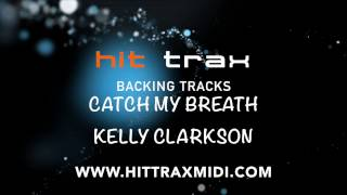 Catch My Breath (in the style of) Kelly Clarkson (MIDI Instrumental karaoke backing track)