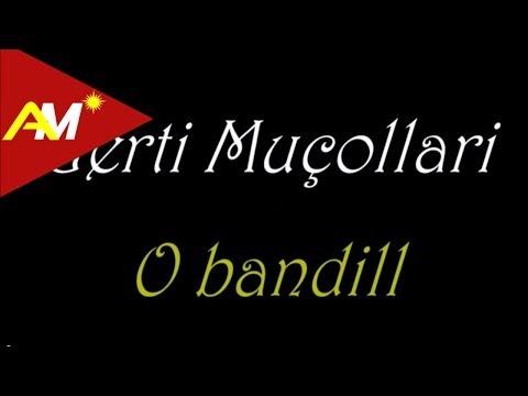 Gerti Mucollari - O bandill