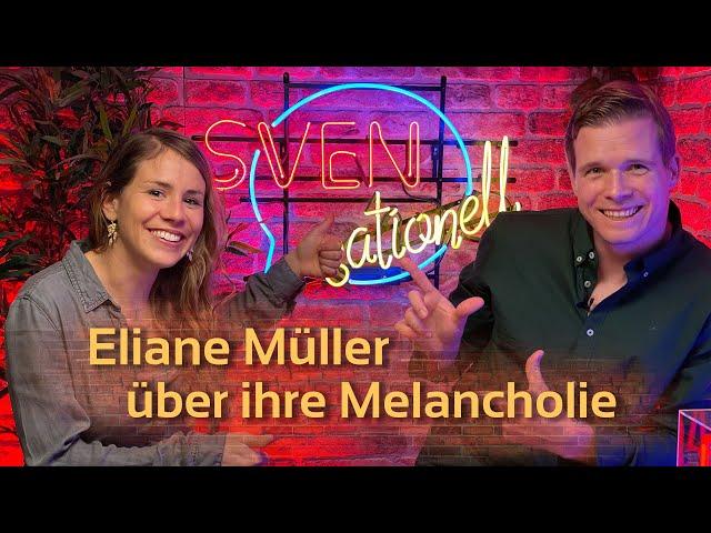 Eliane Müller, Musikerin über ihre Melancholie | SVENsationell #4