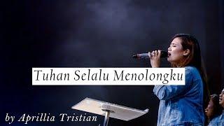 Download lagu Tuhan Selalu Menolongku by Aprillia Tristian