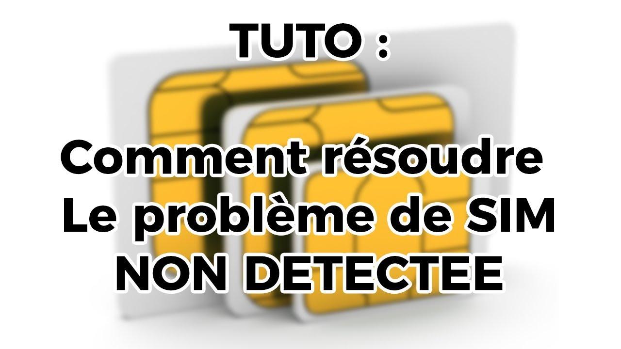 carte sim plus détectée a042c66bcd98 comment réparer un problème de carte sim non sur
