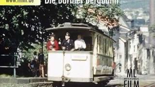 MLHF: 6. Die Barmer Bergbahn - Historische Straßenbahn in Wuppertal