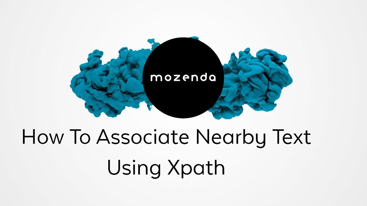 Associate Nearby Text Using Xpath - Mozenda