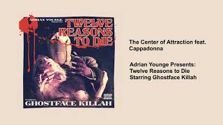 Ghostface Killah - The Center of Attraction (feat. Cappadonna)