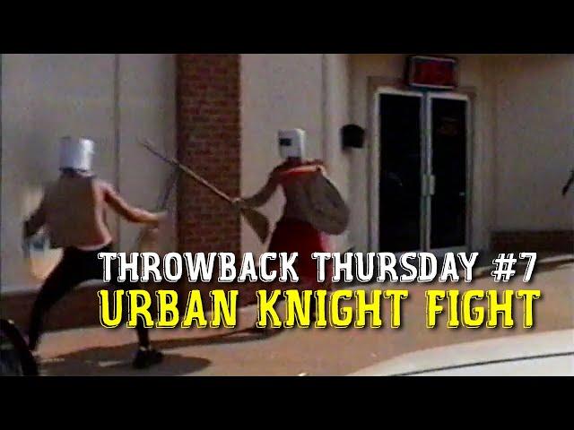 TBT #7 / Urban KNIGHT FIGHT! / Circa June 2001