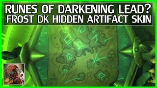 [Debunked]WoW Legion Runes of Darkening Possible Lead - Hidden Frost DK Artifact Appearance