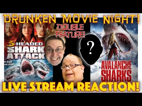 LIVE REACTION! 3-Headed Shark Attack/Avalanche Sharks Double Feature - DRUNKEN MOVIE NIGHT