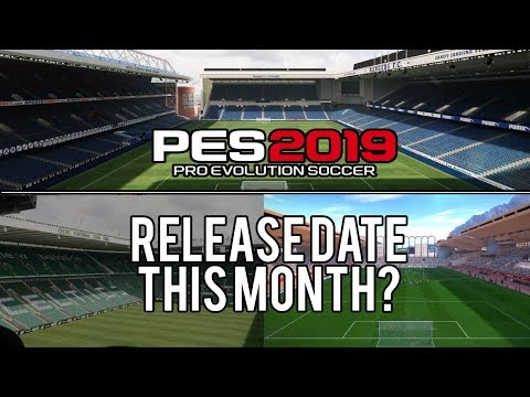 PES 2019 | Ibrox, Celtic Park & Stade Louis II Release Date Set For This Month? + Face Scans Concern
