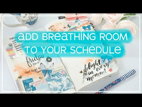 Create Breathing Room in Your Day and Your Planner