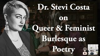 Queer, Feminist, & Literary Burlesque with Dr. Stevi Costa (TPV Season 4, Ep. 2)