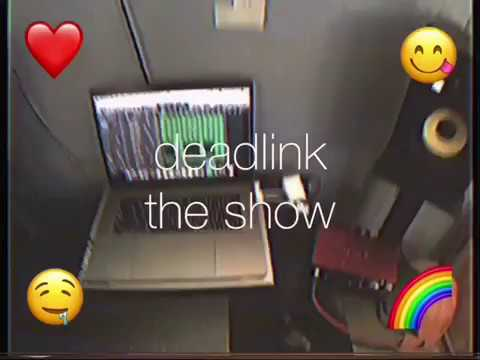 deadlink - the show