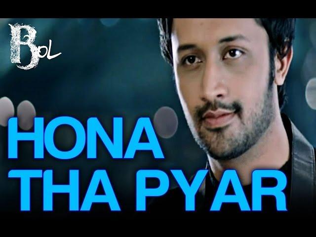 Hona Tha Pyar - Song Video | Bol | Atif Aslam & Mahira Khan | Atif Aslam