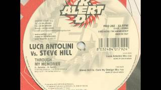 Luca Antolini vs. Steve Hill - Through My Memories (Luca Antolini Mix)