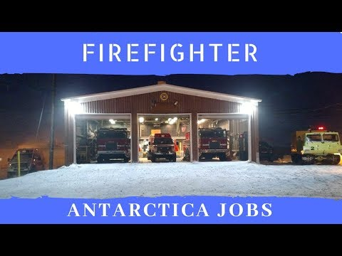 Antarctica Jobs - Firefighter