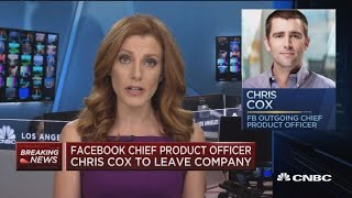 Facebooks Chief Product Officer Chris Cox to leave company YouTube Videos