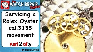 Rolex 3135 Service. Part 2. Watch Repair Tutorials.