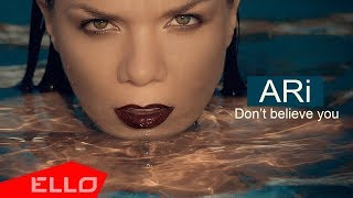 Ari - Don'T Believe You