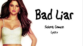 Video Selena Gomez - Bad Liar LYRICS HD download MP3, 3GP, MP4, WEBM, AVI, FLV Maret 2018