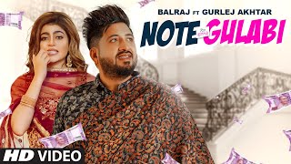 Note Gulabi (Full Song) Balraj, Gurlej Akhtar | Desi Crew | Singhjeet | Latest Punjabi Song 2021