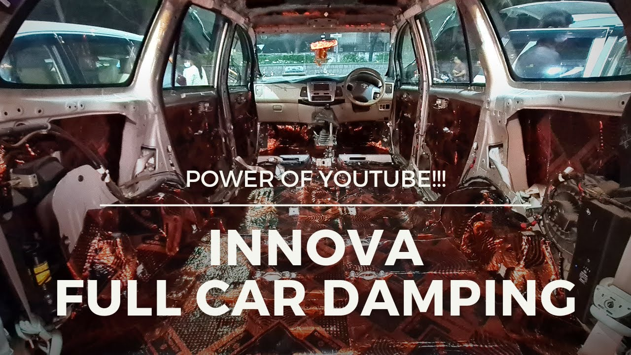 POWER OF YOUTUBE    INNOVA FULL CAR DAMPING    SOUND PROOFING    SOUND INSULATION #9550010888