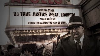 DJ True Justice (feat. Equipto) - Walk with Me