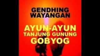 GENDHING WAYANGAN 07 AYUN AYUN TANJUNG GUNUNG GOBYOG