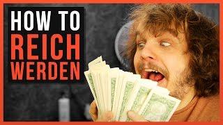 How To: reich werden