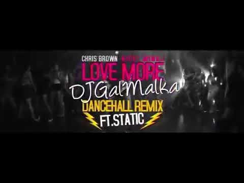Chris Brown And Nicki Minaj-Love More (DJ Gal Malka Dancehall Remix Ft Static)