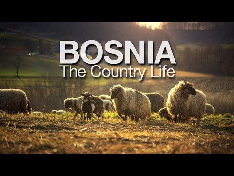 Bosnia - The Country Life