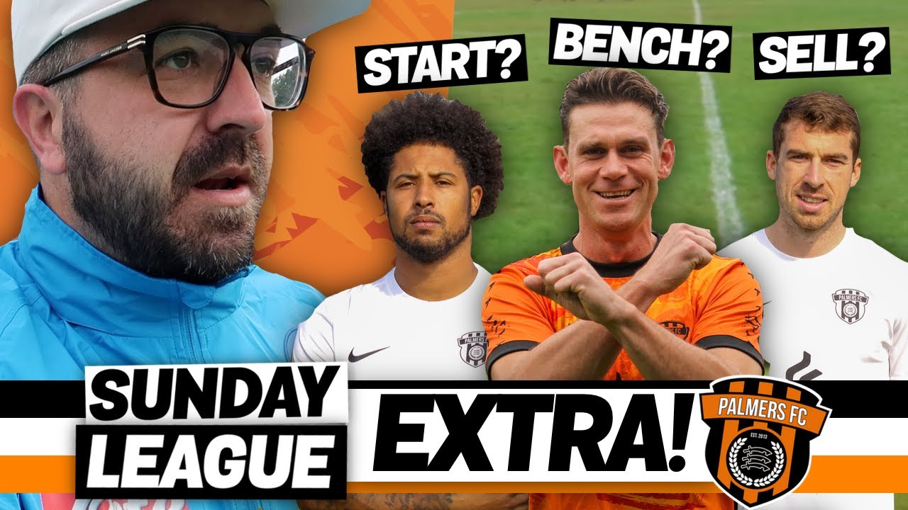 Sunday League Extra - START, BENCH, SELL!