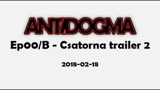 Ep00/B - Csatorna trailer 2