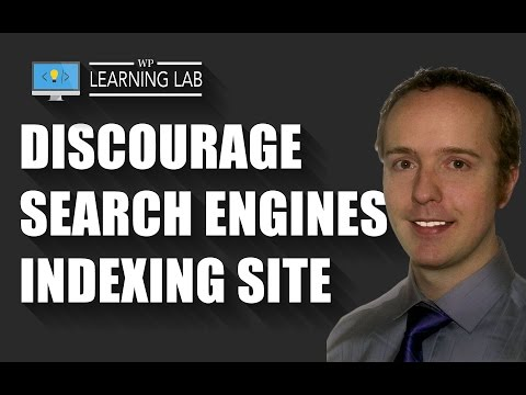 Prevent Search Engine Indexing Your WordPress Site Or At Least Discourage Indexing | WP Learning Lab