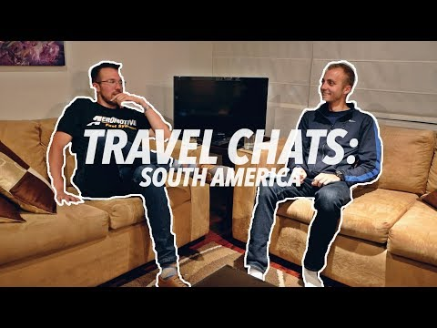 What is South America like? / TRAVEL CHATS: Episode 1