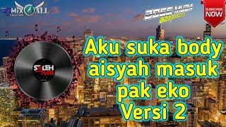 Download Lagu Dj Aisyah Akimilaku X Masuk Pak Eko