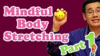 Mindful Body Stretching (Part 1)