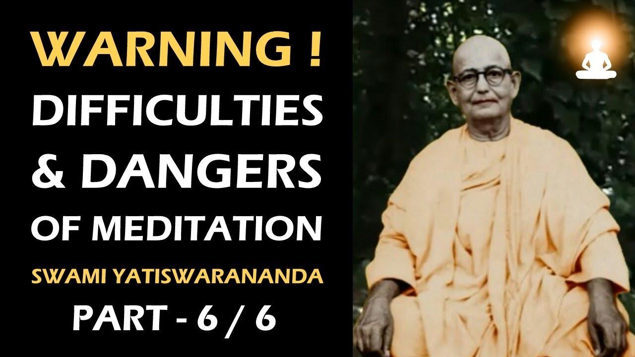 Do Not Practice Meditation Without Knowing This! | Swami Yatiswarananda | Part 6/6