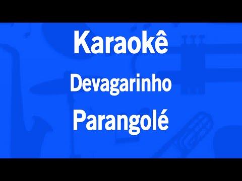 Karaokê Devagarinho - Parangolé