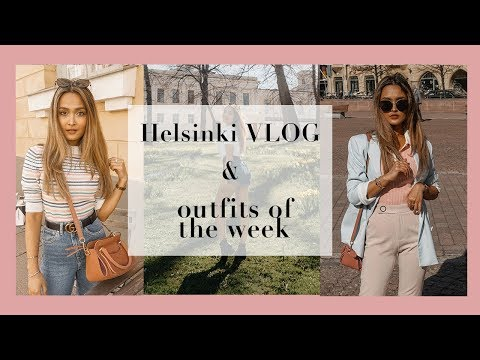 HELSINKI VLOG + OUTFITS OF THE WEEK