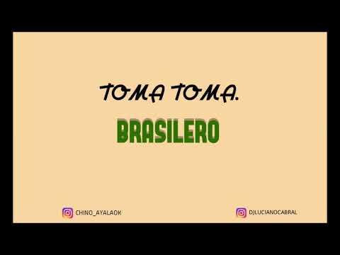 Toma Toma - Brasilero ✘ DJ CHINO ✘ DjLuciano Cabral