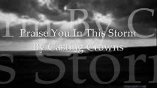 Praise You In This Storm - Casting Crowns [with lyrics]