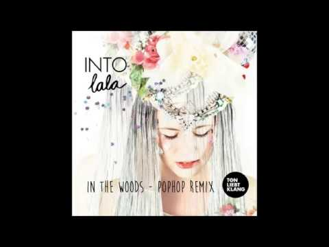 """POPHOP REMIX """"INTO LALA"""" In The Woods"""
